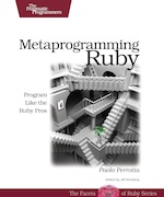 Metaprogramming Ruby de Paolo Perrotta
